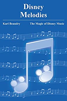 Disney Melodies: The Magic of Disney Music by [Beaudry, Karl]