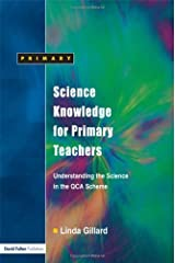 Science Knowledge for Primary Teachers: Understanding the Science in the QCA Scheme by Linda Gillard (2006-01-24) Paperback
