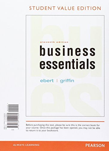 Business Esentials, Student Value Edition Plus 2017 Mylab Intro to Business with Pearson Etext -- Access Card Package