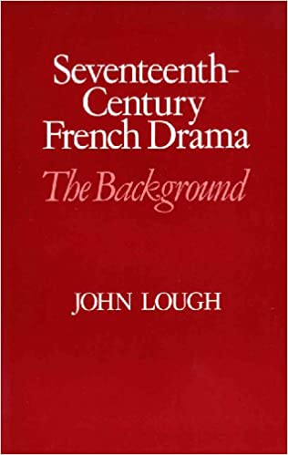 Book Seventeenth-century French Drama: The Background