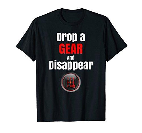 Mens Funny Racing Car Guy T Shirt Drop A Gear And Disappear Medium Black -