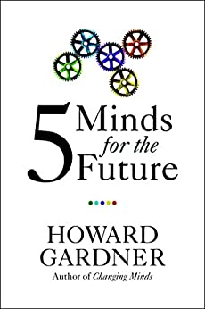 Five Minds for the Future by [Gardner, Howard]