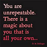 You Are Unrepeatable - Dellinger Color Magnet