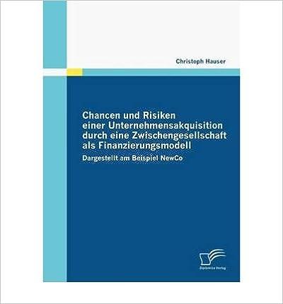 Book Chancen Und Risiken Einer Unternehmensakquisition Durch Eine Zwischengesellschaft ALS Finanzierungsmodell (Paperback)(German) - Common