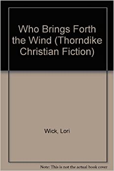 Who Brings Forth the Wind (Thorndike Christian Fiction)