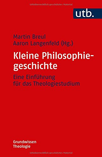 Kleine Philosophiegeschichte: Eine Einführung für das Theologiestudium (Grundwissen Theologie, Band 4746) Taschenbuch – 11. September 2017 Martin Breul Aaron Langenfeld UTB GmbH 3825247465
