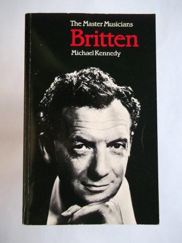 Britten (Master Musician) - Kennedy, Michael