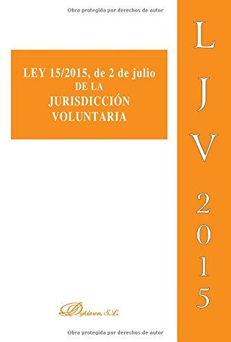 Ley 15/2015, de 2 de julio de la Jurisdicción Voluntaria Tapa blanda – 28 jul 2015 Dykinson 8490854769 Courts & procedure Derecho y procedimiento penal