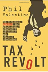 Tax Revolt: The Rebellion Against An Overbearing, Bloated, Arrogant, And Abusive Government Hardcover