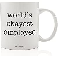 World's Okayest Employee Mug, Funny Humor Sarcasm Work Office Quote, Sarcastic Present White Elephant Christmas Birthday Gag Gift Idea for Coworker Him Her 11oz Ceramic Coffee Cup by Digibuddha DM0322