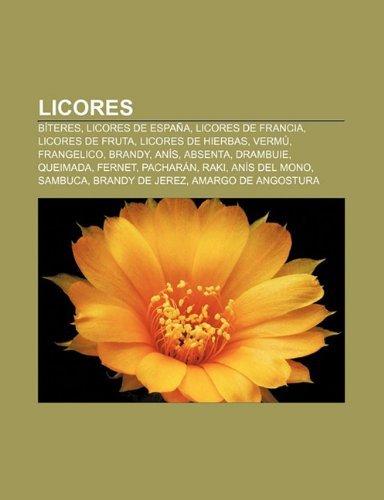 Licores: Biteres, Licores de Espana, Licores de Francia, Licores de Fruta, Licores de Hierbas, Vermu, Frangelico, Brandy,...