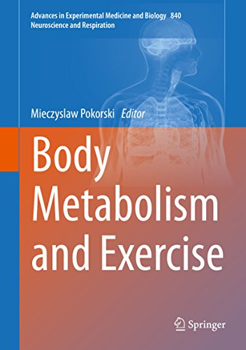 Body Metabolism and Exercise (Advances in Experimental Medicine and Biology Book 840)
