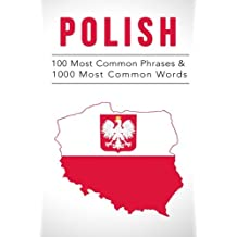 Polish: 100 Most Common Phrases & 1000 Most Common Words: Speak Polish, Fast Language Learning, Beginners, (Polish, Czech, Russian)