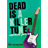 Dead Is a Killer Tune (Dead Is series Book 7)