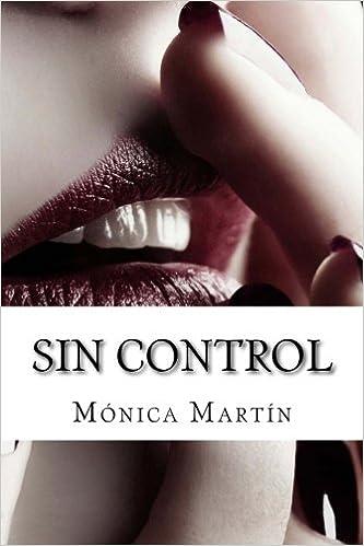 Sin Control de Mónica Martín