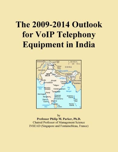 The 2009-2014 Outlook for VoIP Telephony Equipment in India