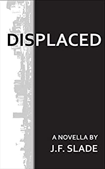 Displaced: A Novella by [Slade, J.F.]