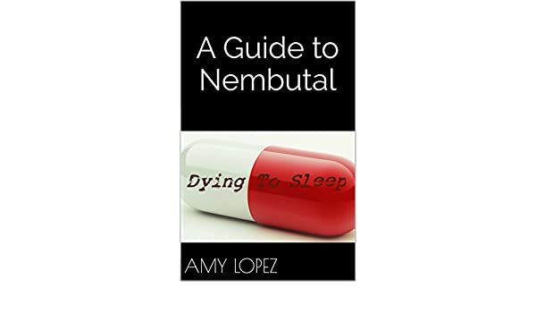 A Guide to Nembutal, Amy Lopez, Gwen Stevenson - Amazon com