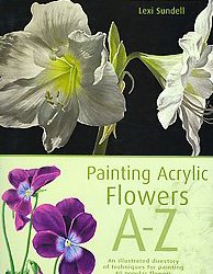 Painting Acrylic Flowers A to Z (Acrylic Flower Painting)