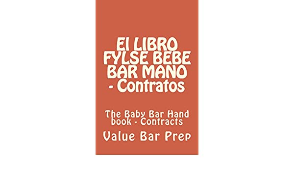 Amazon.com: El LIBRO FYLSE BEBE BAR MANO - Contratos: Normalized Partial Reading OK (Spanish Edition) eBook: Value Bar Prep: Kindle Store