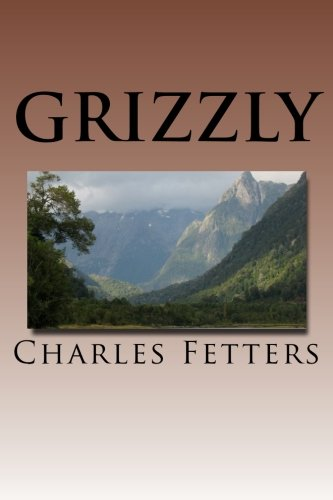 Book: Grizzly by Charles Fetters