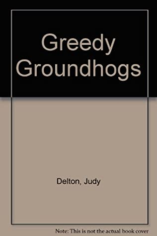 book cover of Greedy Groundhogs