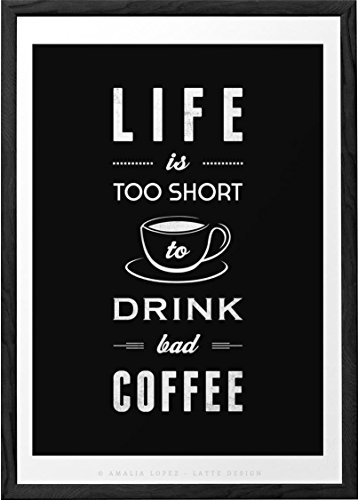 Life is too short to drink bad coffee print. Black coffee print by Latte Design. Black Coffee poster, Coffee quote, Black Coffee Wall art, black coffee sign, black kitchen print