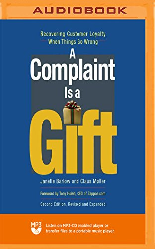 A Complaint Is a Gift, Second Edition: Recovering Customer Loyalty When Things Go Wrong by Blackstone on Brilliance Audio