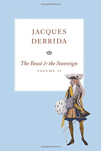 The Beast and the Sovereign, Volume II (The Seminars of Jacques Derrida) ebook
