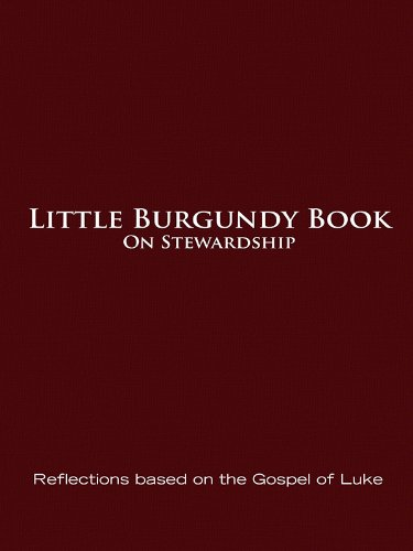 Little burgundy book on stewardship reflections based on the gospel little burgundy book on stewardship reflections based on the gospel of luke by untener fandeluxe Gallery