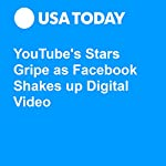 YouTube's Stars Gripe as Facebook Shakes up Digital Video | Jefferson Graham