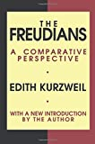 The Freudians: A Comparative Perspective (Psychiatry and Social Psychology Series)