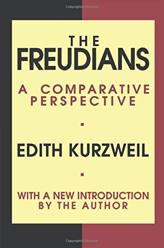 The Freudians: A Comparative Perspective (Psychiatry and Social Psychology Series) by Transaction Publishers