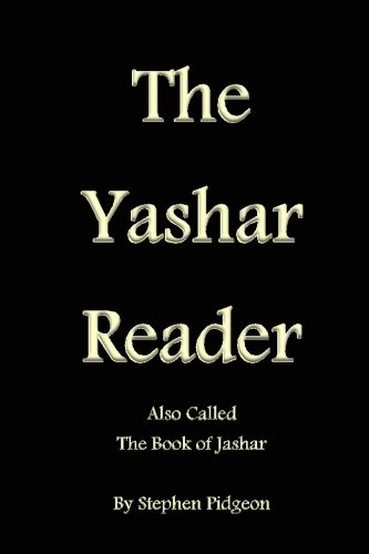 Download The Yashar Reader: Also Called the Book of Jasher (The Bible Reader) (Volume 6) PDF
