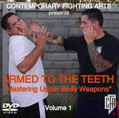 Armed to the Teeth (Volume 1): Mastering Upper Body Weapons