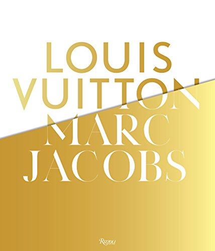 Louis Vuitton / Marc Jacobs: In Association with the Musee des Arts Decoratifs, Paris by Rizzoli