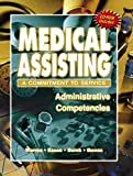 Medical Assisting - A Commitment to Service : Administrative Competencies, Margaret Townsend, Ph.D. Warren, Charlotte C. Eason, Pamala F. Burch, Jeanne Pfeiffer-Ewens, 0763813249