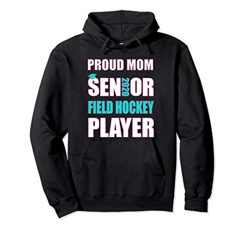 Proud Mom Senior Field Hockey Player Class of 2020 Pullover Hoodie