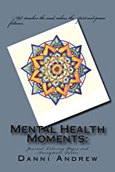 Mental Health Moments:: Journal, Coloring Pages and Anonymous Quotes