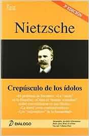 Nietzsche. Crepúsculo de los ídolos Filosofia - Dialogo