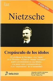 Nietzsche. Crepúsculo De Los Ídolos por Alejandro Archilés Quintana