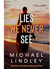 LIES WE NEVER SEE: A South Carolina woman, struggling to endure the loss of her husband and financial ruin, finds an old journal from a distant grandmother who suffered a similar path of betrayal.