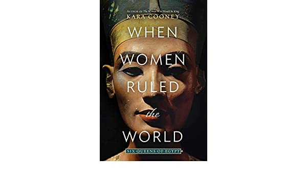 When Women Ruled the World: Six Queens of Egypt (English ...