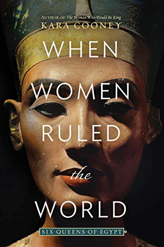 Image of When Women Ruled the World: Six Queens of Egypt