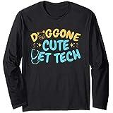Vet Tech Long Sleeve Shirt Dogs Funny Gifts Doggone Cute