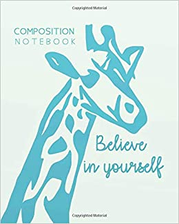 Composition Notebook Believe In Yourself Inspirational Quotes Cute