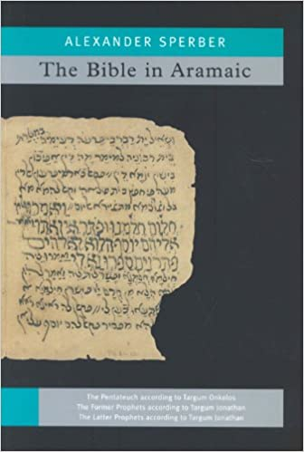 The Bible In Aramaic: Based On Old Manuscripts And Printed