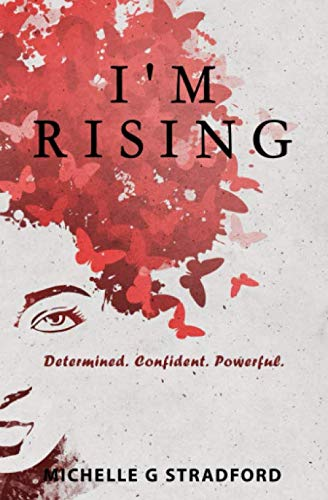 I'm Rising: Determined. Confident. Powerful.