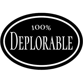 Deplorable decal black 100 deplorable vinyl sticker conservative bumper sticker perfect deplorable conservative gift made in the usa