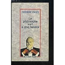 Philosophe Sort A Cinq Heures